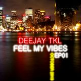 Deejay TKL - Feel my vibes EP01 (Podcast october 2013 Q2K11)