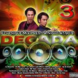 ECHENIQUE MIX - DECADA 3 - (A Night At 90's)