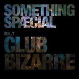 Something Spæcial Vol. 7 : Club Bizarre