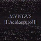 MVNDVS - [[[Acidoscuro]]]