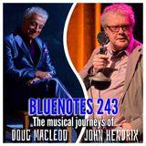 Bluenotes 243 Doug Macleod & John Hendrix special