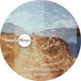 Simple Things Podcast by Hoopa