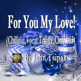 For You My Love! (Chillout, Vocal Trance, Club #03)