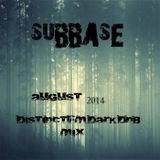 Subbase - August 2014 DistinctFM Dark DnB Mix