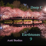 Deep C Presents Earthtones 9-Anti Bodies, Worldly Deep Emotional House Music