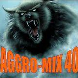 Aggro-Mix 40: Industrial, Power Noise, Dark Electro, Harsh EBM, Rhythmic Noise, Aggrotech, Cyber