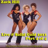 Zack Hill - Live @ Solid Gold 2011 (Part 4 / 4)