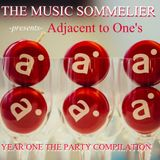 "THE MUSIC SOMMELIER  -presents- ""ADJACENT TO ONE'S YEAR ONE PARTY COMPILATION"" A girl can dream."