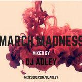 DJ ADLEY  #MarchMadnessMix