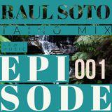Raul Soto - Taino Mix [Episode #001]