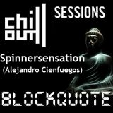 Blockquote pres. Chill Out Sessions No. 1 by Spinnersensation (Alejandro Cienfuegos)