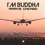 I'm Buddha: Arrive Chicago Mix Session Vol. 1