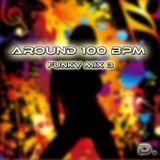Around 100 BPM Funky Mix 3