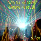 Party Till You Drop!!! - Reminising the 80's