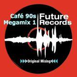 FutureRecords - Café 90s Megamix 1