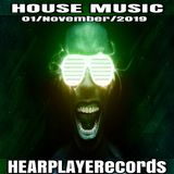 HOUSE MUSIC - HEARPLAYERecords - 01/November/2019