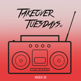 Takeover Tuesdays (Week 25) - 10th October 2017