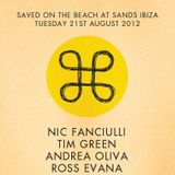 Part II / Nic Fanciuilli, Tim Green & Andrea Oliva @ Sands Ibiza / 21.08.2012 / Ibiza Sonic
