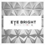 EYE BRIGHT RADIO EP. 001 - HOSTED BY RAFAEL DELGADO