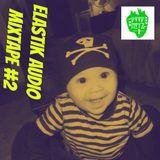 ELaSTiK AuDio MiXTaPe #2 *Break Free* - Disclosure, Louie Vega, Lando Kal, Seiji, Zomby