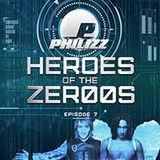 Philizz Heroes Of The Zer00s Episode 7