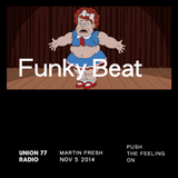Funky Beat @ Union 77 Radio 5.11.2014 'Push The Feeling On'