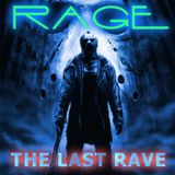 RAGE  [The Last Rave]