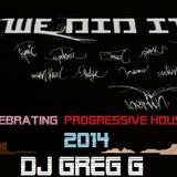 WE DID IT - CELEBRATING PROGRESSIVE HOUSE 2014 - DJ GREG G