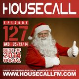 Housecall EP#127 Best Of 2014 Special