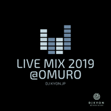 2019.05.25(Sat)LIVE MIX-R&B,EDM-@OMURO STUDIO(KYOTO)