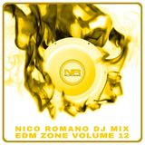 Nico Romano Dj Mix Volume 12 EDM Zone - Summer 2017