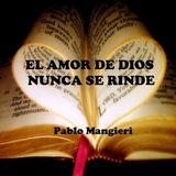 EL AMOR DE DIOS NO SE RINDE JAMAS - Pablo Mangieri