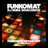 FUNKOMAT . . Dj Kuba Soulcheck 2003 (Funkomat Radost fx)