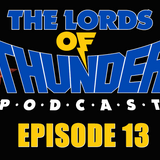 Lords of Thunder Podcast Episode 13 – Holiday Memories