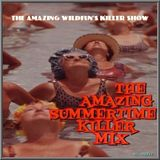 THE AMAZING SUMMERTIME KILLER MIX (by Wildfun...and friends)