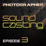 "Photographer - ""SoundCasting"" episode_003 (08-02-2013)"