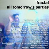 Fractal - All Tomorrows Parties