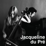 Clásica para desmañanados 216. Jacqueline du Pré