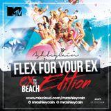 @MrAshleyCain - #FlexForYourExMix1