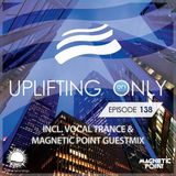 Ori Uplift – Uplifting Only 138 [incl. Magnetic Point Guest Mix & Vocal Trance]