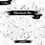 Throwback Mix - 1.5 - @dprime0