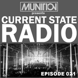 Current State Radio 021 with DJ Munition