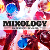 Mixology by Bergwall (Vol 027) ► House Music
