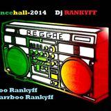 RIDDIM 2014 DANCEHALL-DJ RANKYFF-BABU