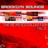 Brooklyn Bounce ''The Re-Mixed Collection Vol.2''