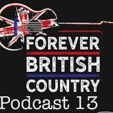 'Forever British Country' Podcast #13.