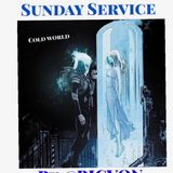 "Sunday Service  "" Cold World """