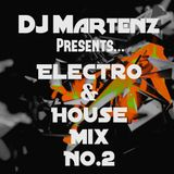 Electro & House Mix NO.2 By Martenz