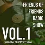 Friends Of Friends Radio Show Vol 1- September 2019