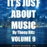 It's Just About Music By Thony Ritz (Volume 9)